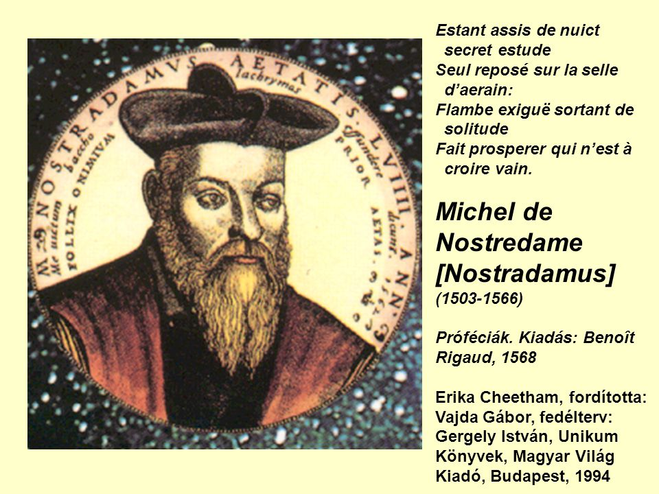 Michel de Nostredame [Nostradamus] Estant assis de nuict secret estude